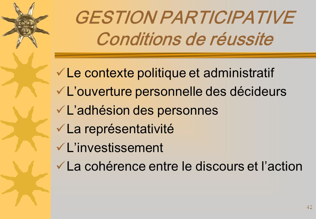 GESTION PARTICIPATIVE Conditions de réussite