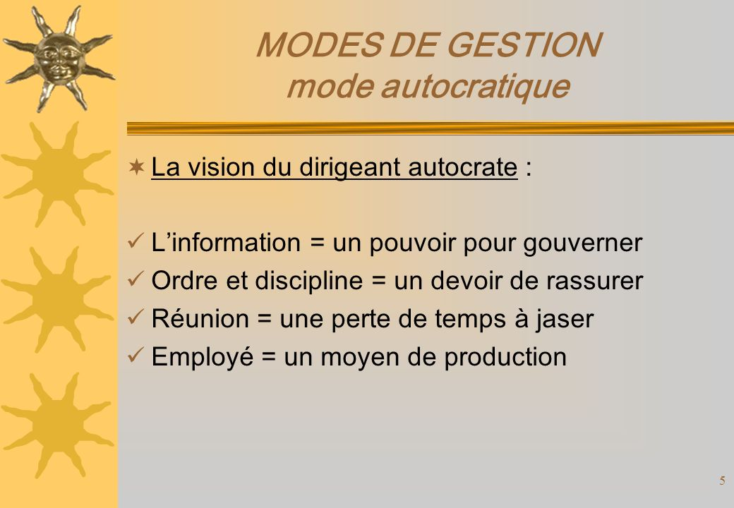 MODES DE GESTION mode autocratique