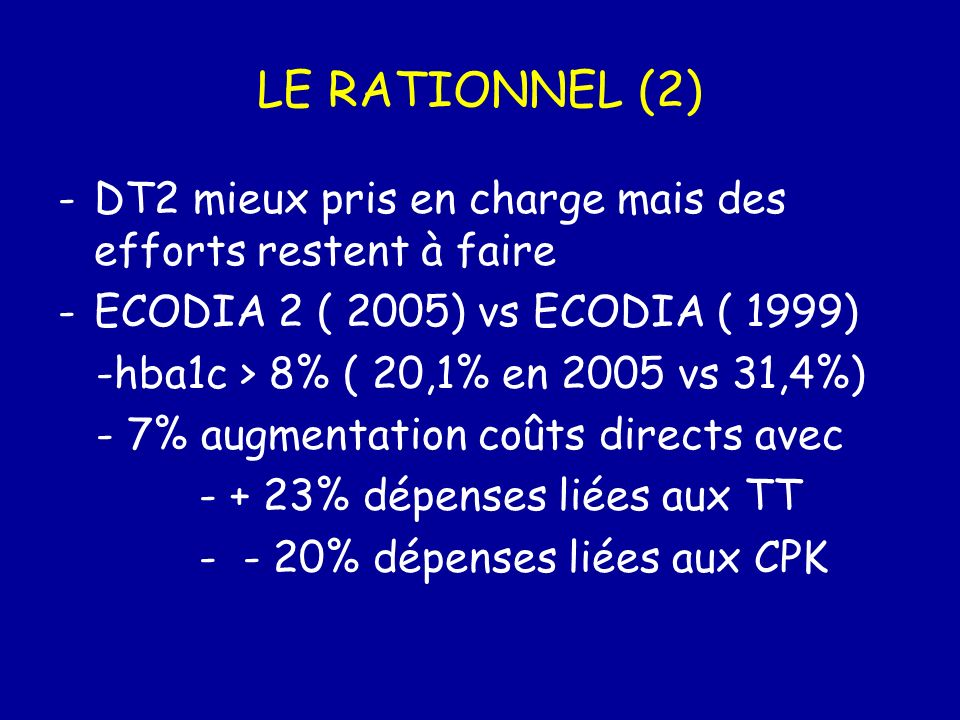 LE RATIONNEL (2) DT2 mieux pris en charge mais des efforts restent à faire. ECODIA 2 ( 2005) vs ECODIA ( 1999)
