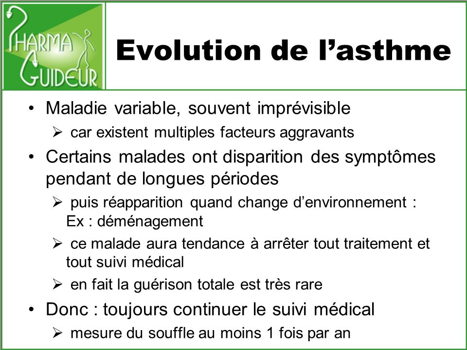 Evolution de l'asthme Maladie variable, souvent imprévisible