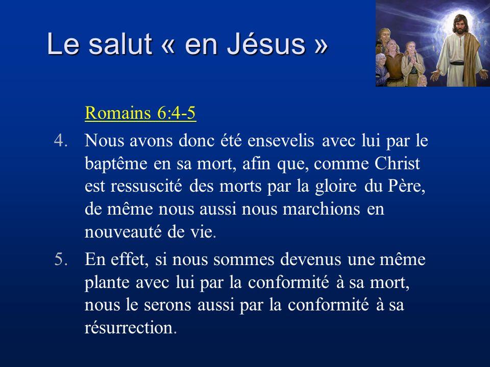 Le salut « en Jésus » Romains 6:4-5