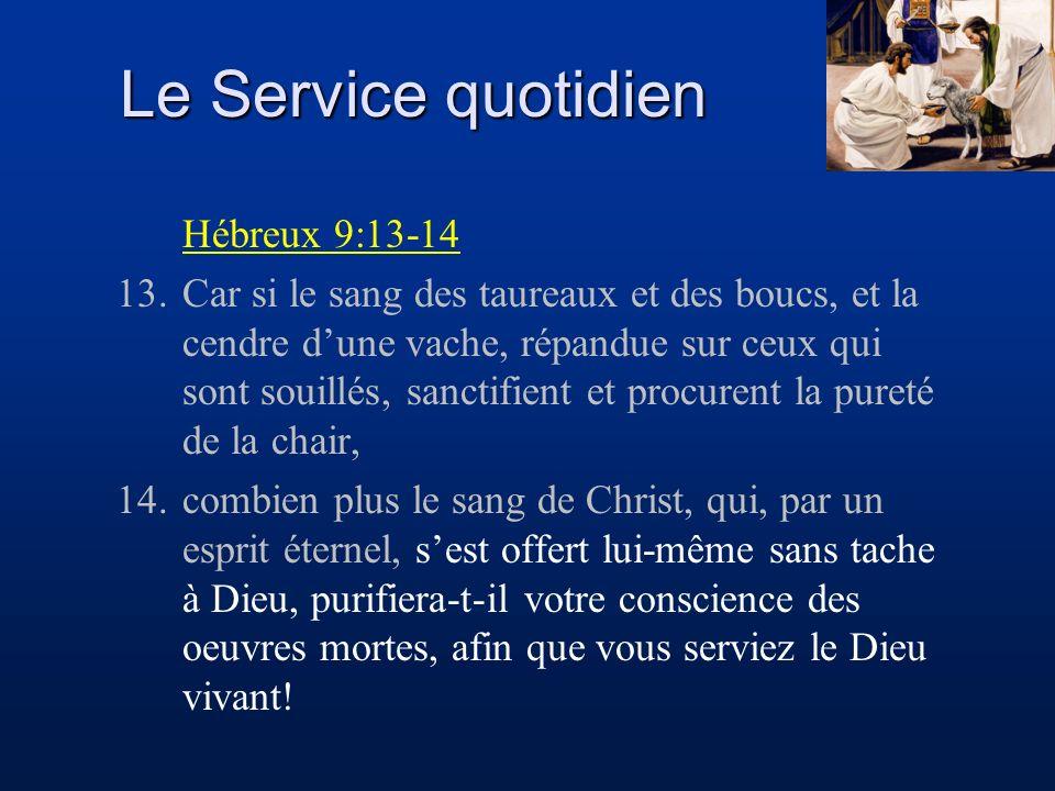 Le Service quotidien Hébreux 9:13-14