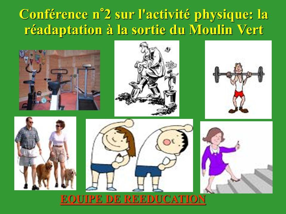 Conférence n°2 sur l activité physique: la réadaptation à la sortie du Moulin Vert