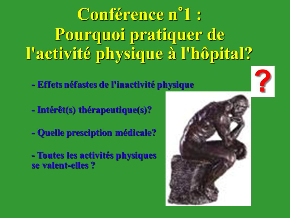 Conférence n°1 : Pourquoi pratiquer de l activité physique à l hôpital
