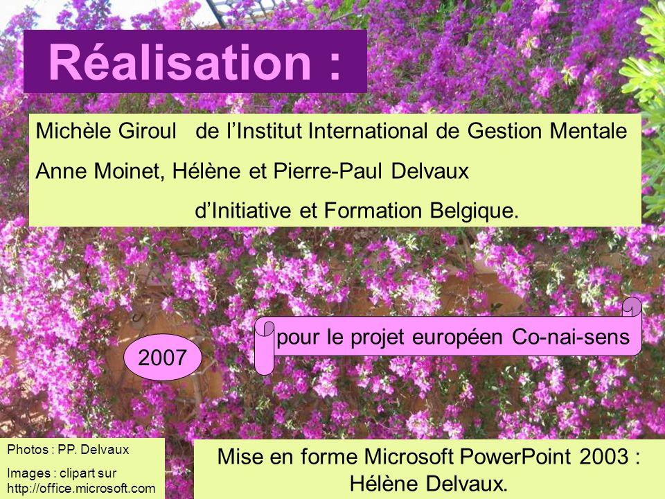 Réalisation : Michèle Giroul de l'Institut International de Gestion Mentale. Anne Moinet, Hélène et Pierre-Paul Delvaux.