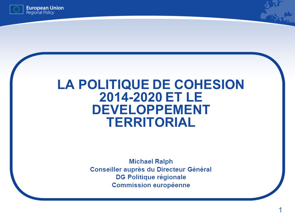 LA POLITIQUE DE COHESION 2014-2020 ET LE DEVELOPPEMENT TERRITORIAL
