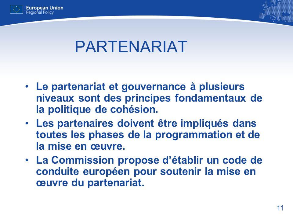 PARTENARIAT Le partenariat et gouvernance à plusieurs niveaux sont des principes fondamentaux de la politique de cohésion.