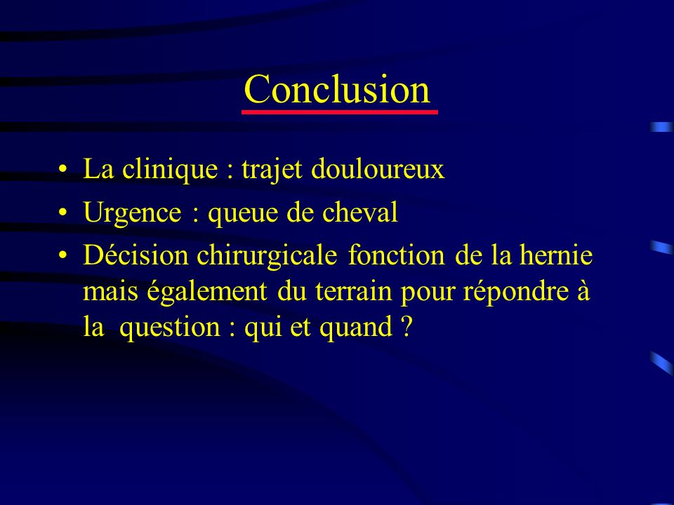 Conclusion La clinique : trajet douloureux Urgence : queue de cheval