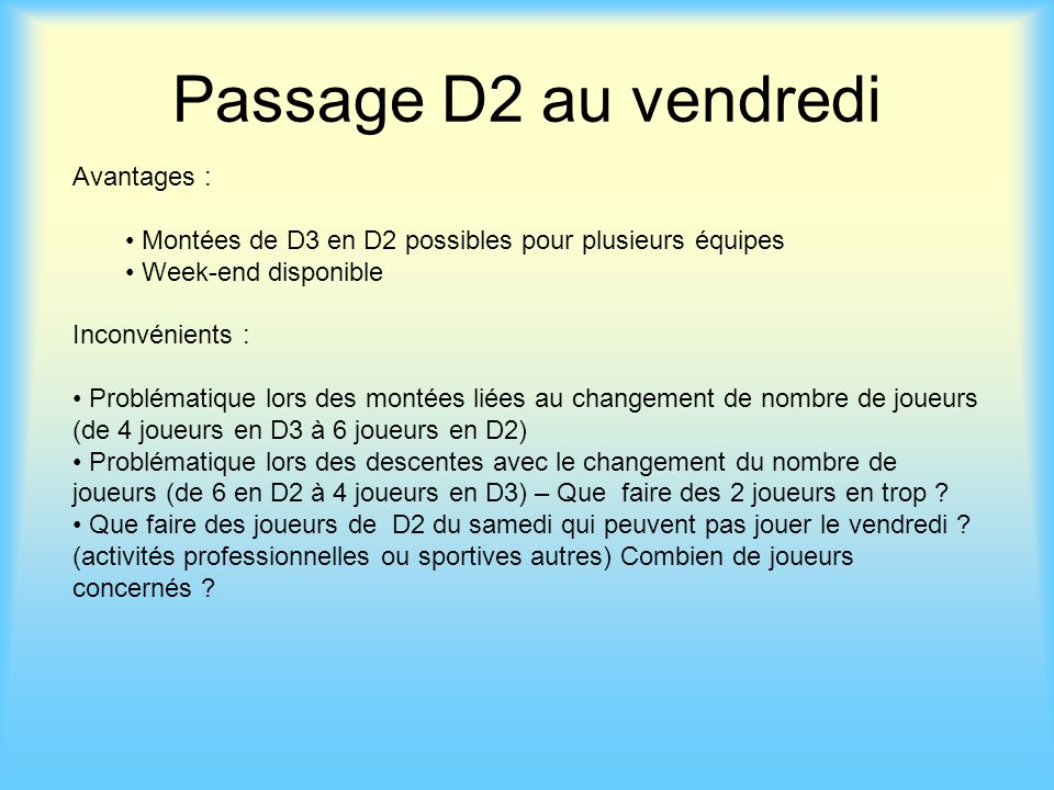 Passage D2 au vendredi Avantages :