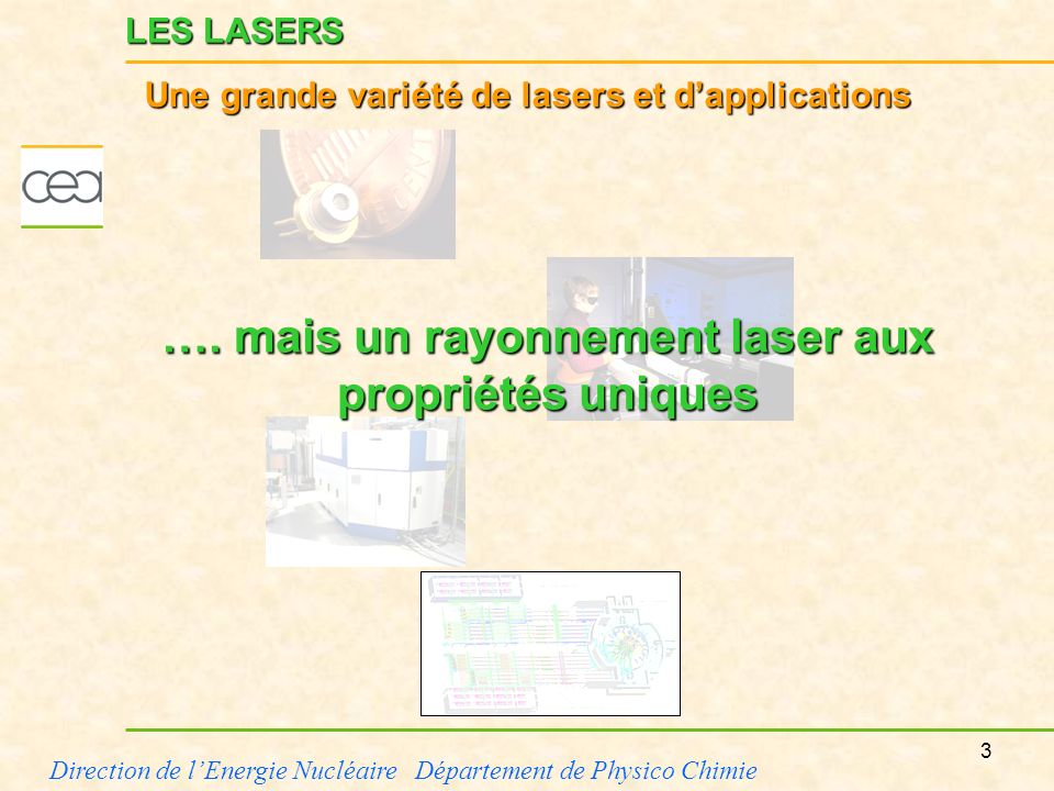 …. mais un rayonnement laser aux propriétés uniques