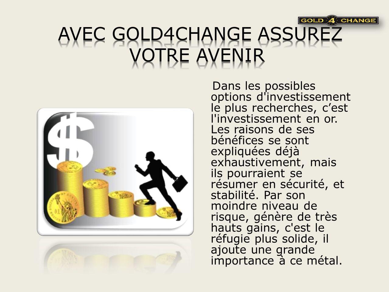 AVEC GOLD4CHANGE ASSUREZ VOTRE AVENIR
