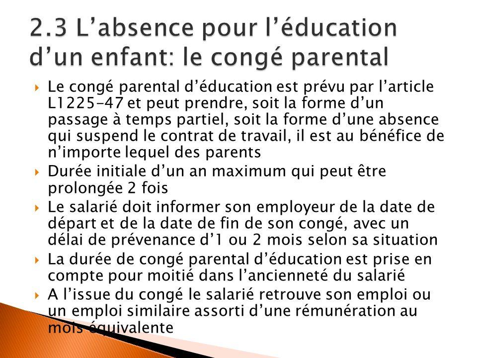 2.3 L'absence pour l'éducation d'un enfant: le congé parental