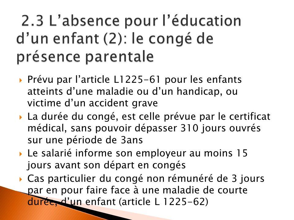 2.3 L'absence pour l'éducation d'un enfant (2): le congé de présence parentale