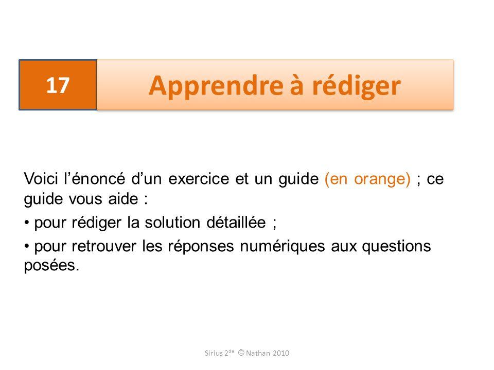 17 Apprendre à rédiger. Voici l'énoncé d'un exercice et un guide (en orange) ; ce guide vous aide :