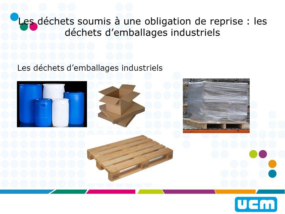 Les déchets soumis à une obligation de reprise : les déchets d'emballages industriels