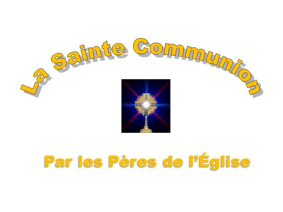 La Sainte Communion Par les Pères de l'Église