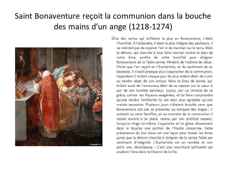 Saint Bonaventure reçoit la communion dans la bouche des mains d'un ange (1218-1274)