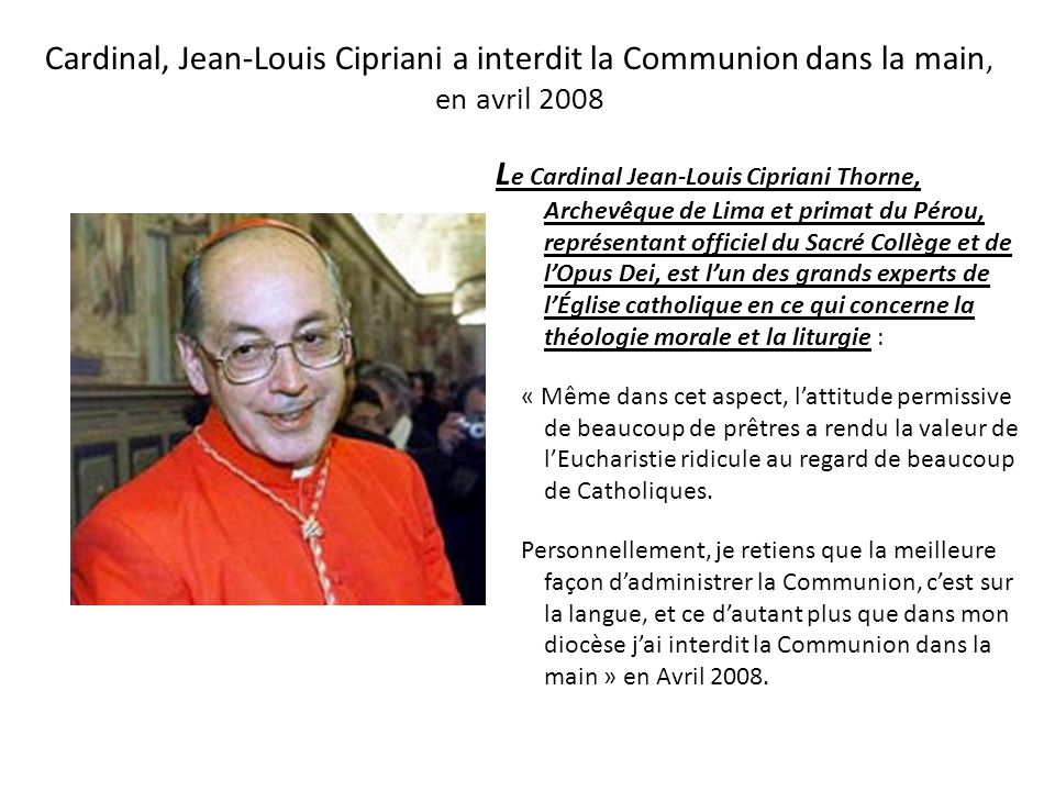 Cardinal, Jean-Louis Cipriani a interdit la Communion dans la main, en avril 2008
