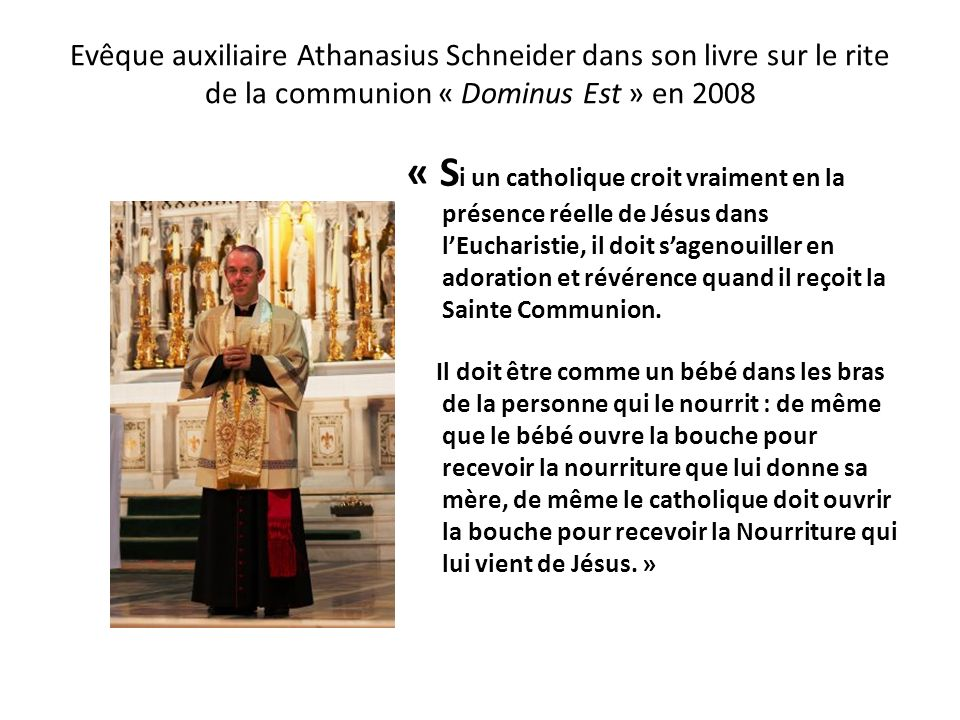 Evêque auxiliaire Athanasius Schneider dans son livre sur le rite de la communion « Dominus Est » en 2008