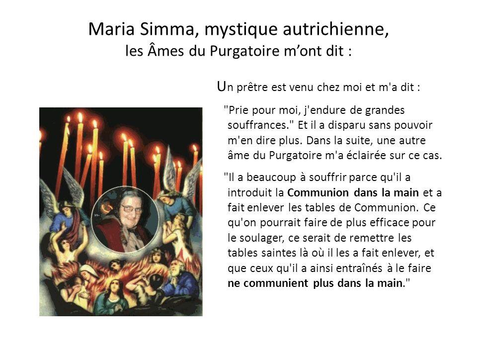 Maria Simma, mystique autrichienne, les Âmes du Purgatoire m'ont dit :