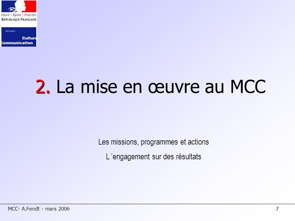 2. La mise en œuvre au MCC Les missions, programmes et actions
