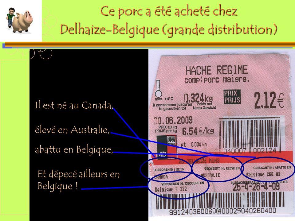 Ce porc a été acheté chez Delhaize-Belgique (grande distribution)