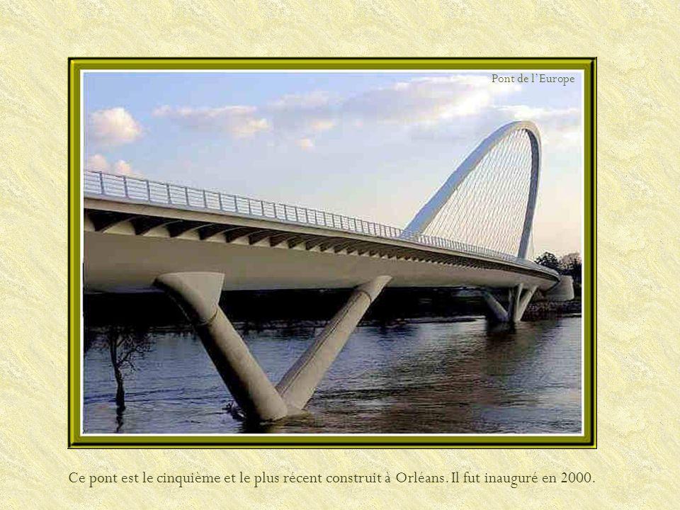 Pont de l'Europe Ce pont est le cinquième et le plus récent construit à Orléans.