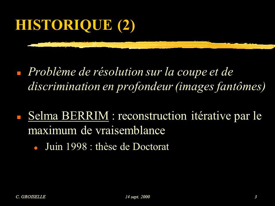 HISTORIQUE (2) Problème de résolution sur la coupe et de discrimination en profondeur (images fantômes)