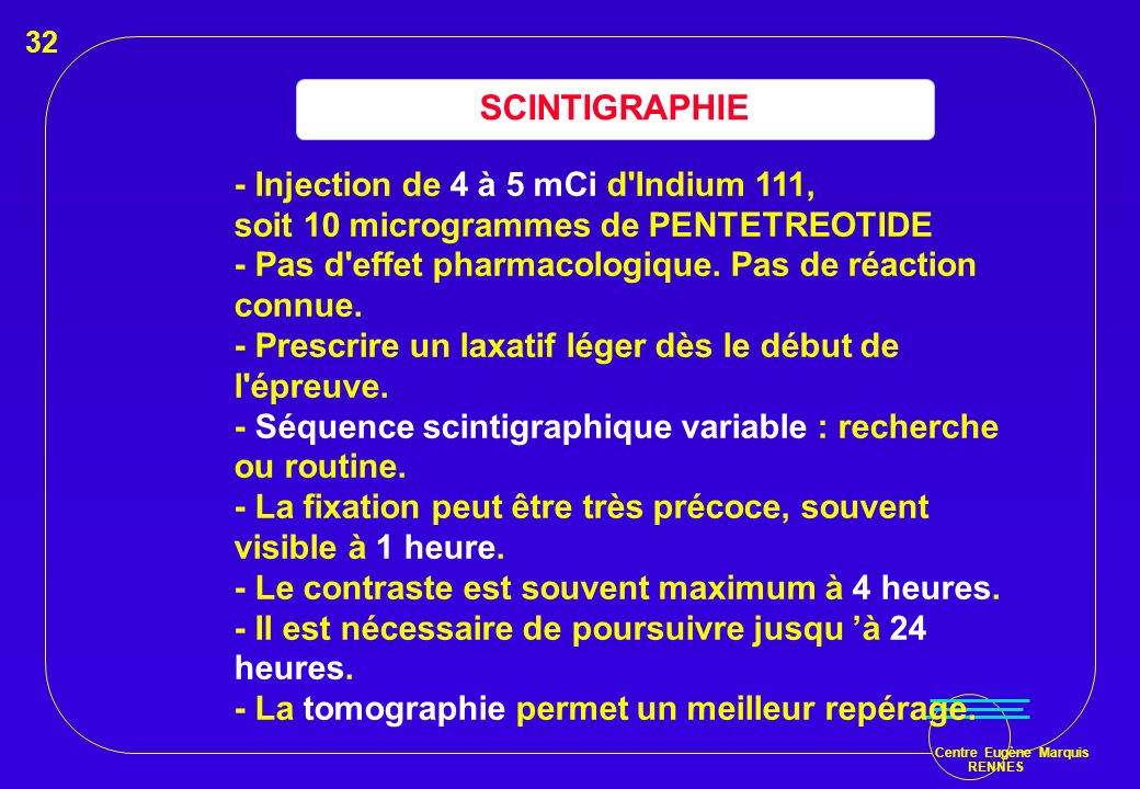 SCINTIGRAPHIE soit 10 microgrammes de PENTETREOTIDE