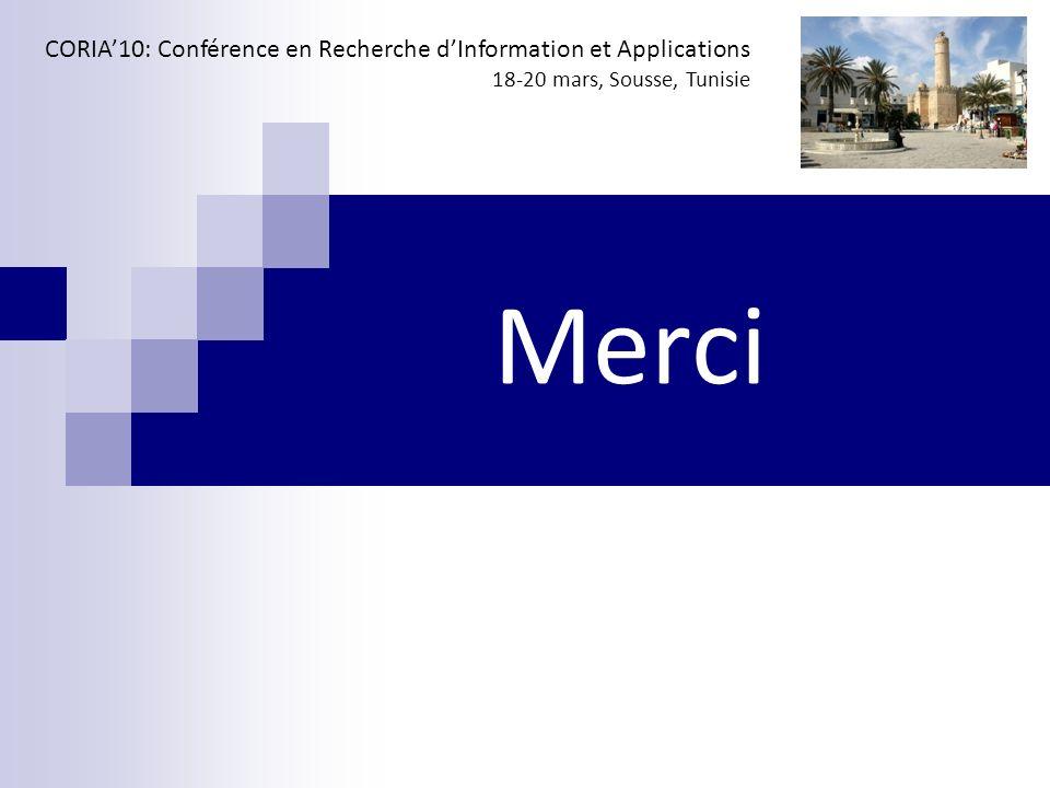CORIA'10: Conférence en Recherche d'Information et Applications 18-20 mars, Sousse, Tunisie