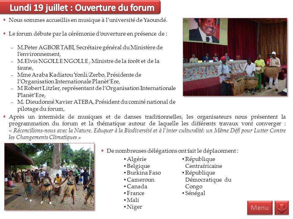 Lundi 19 juillet : Ouverture du forum