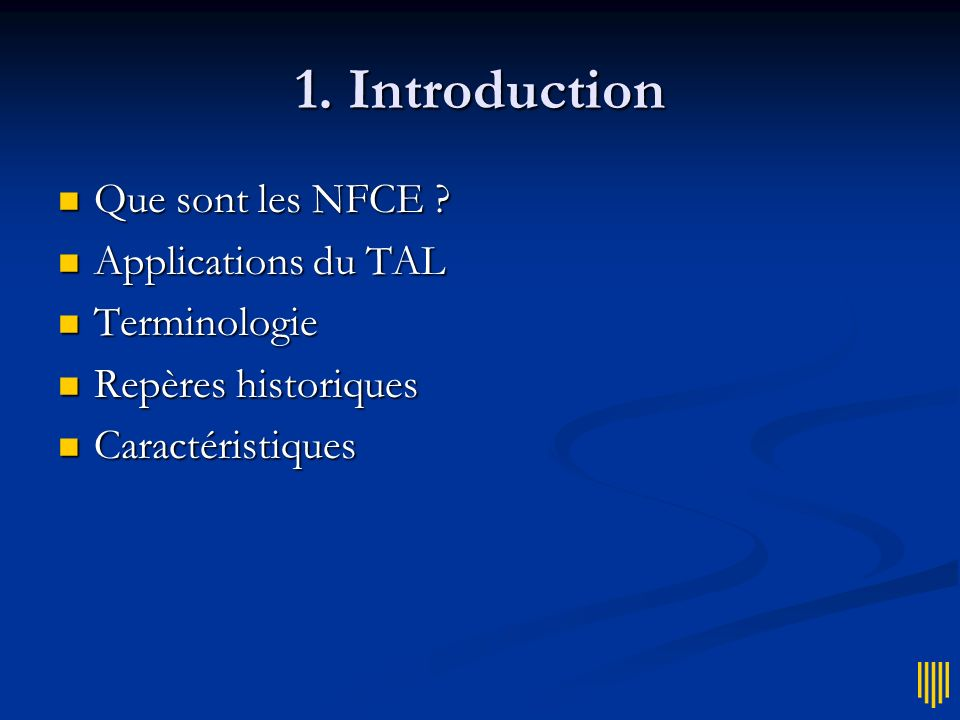 1. Introduction Que sont les NFCE Applications du TAL Terminologie