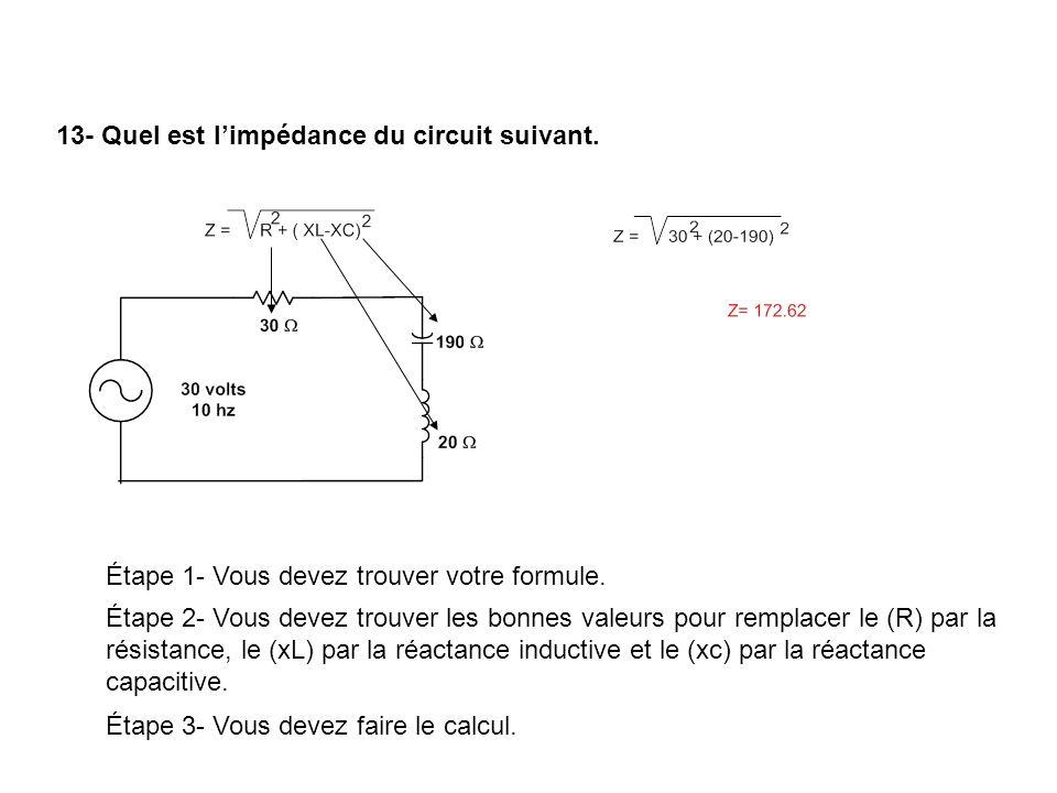 13- Quel est l'impédance du circuit suivant.