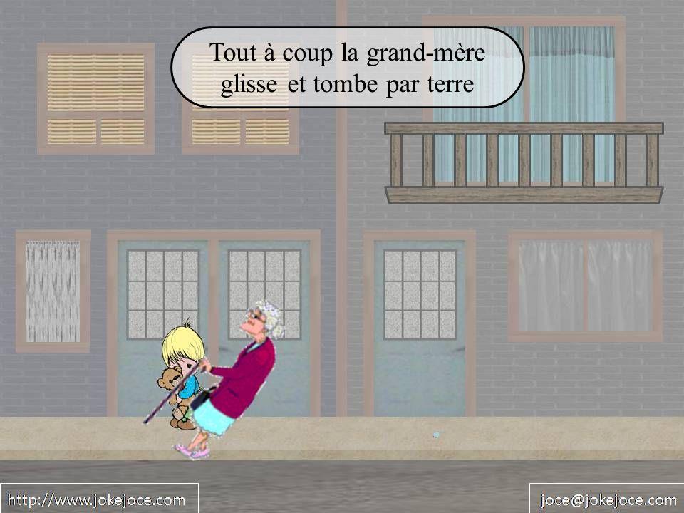 Tout à coup la grand-mère glisse et tombe par terre