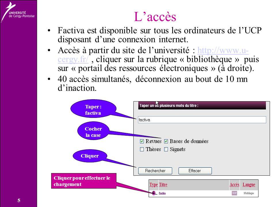 L'accès Factiva est disponible sur tous les ordinateurs de l'UCP disposant d'une connexion internet.