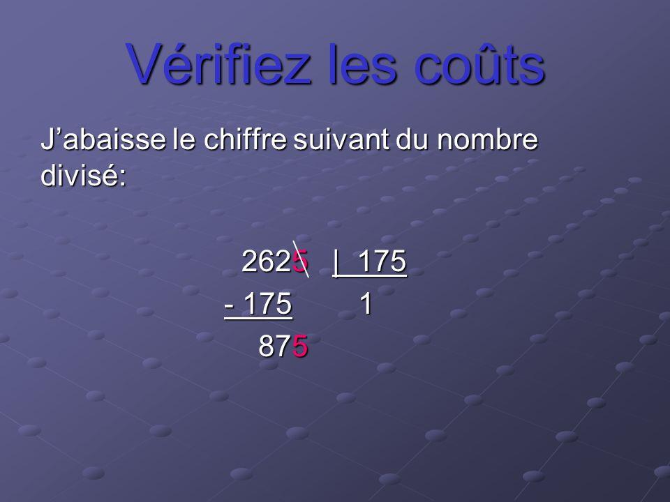Vérifiez les coûts J'abaisse le chiffre suivant du nombre divisé: