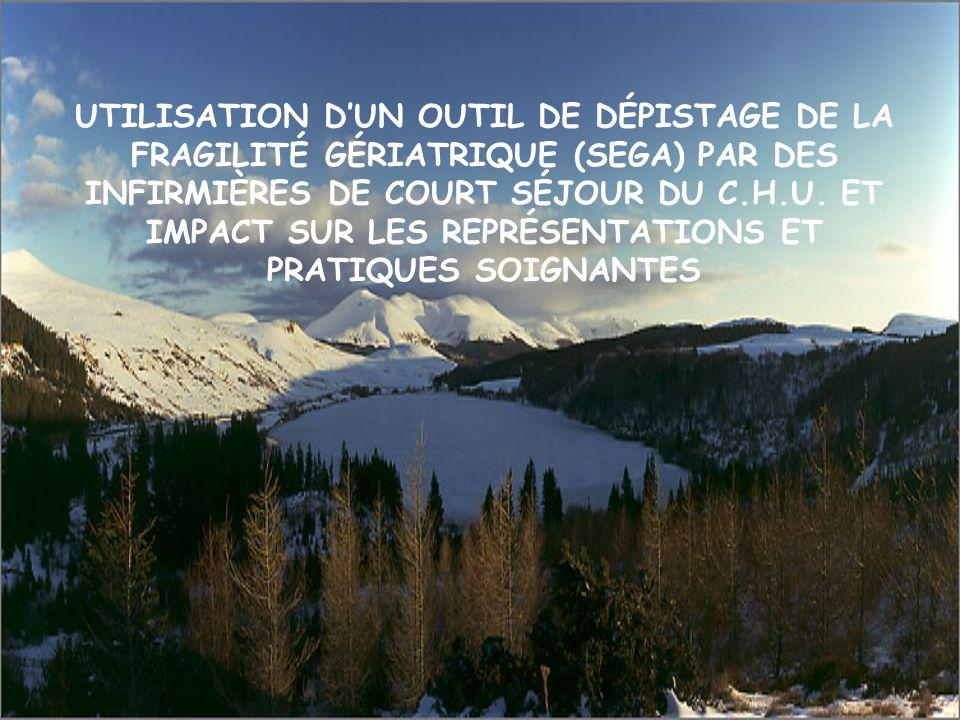 UTILISATION D'UN OUTIL DE DÉPISTAGE DE LA FRAGILITÉ GÉRIATRIQUE (SEGA) PAR DES INFIRMIÈRES DE COURT SÉJOUR DU C.H.U.