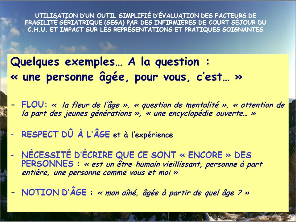 Quelques exemples… A la question :