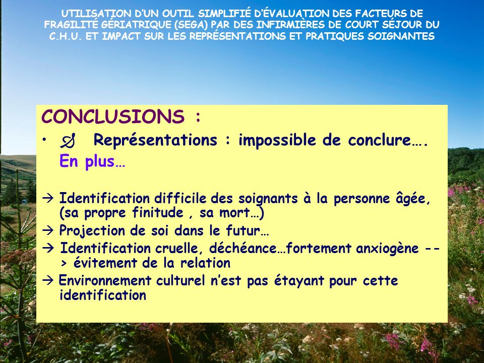 CONCLUSIONS :  Représentations : impossible de conclure…. En plus…