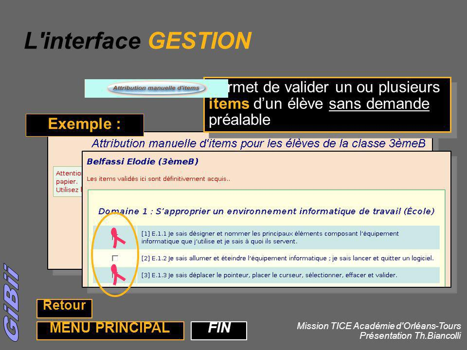 L interface GESTION Permet de valider un ou plusieurs items d'un élève sans demande préalable. Exemple :