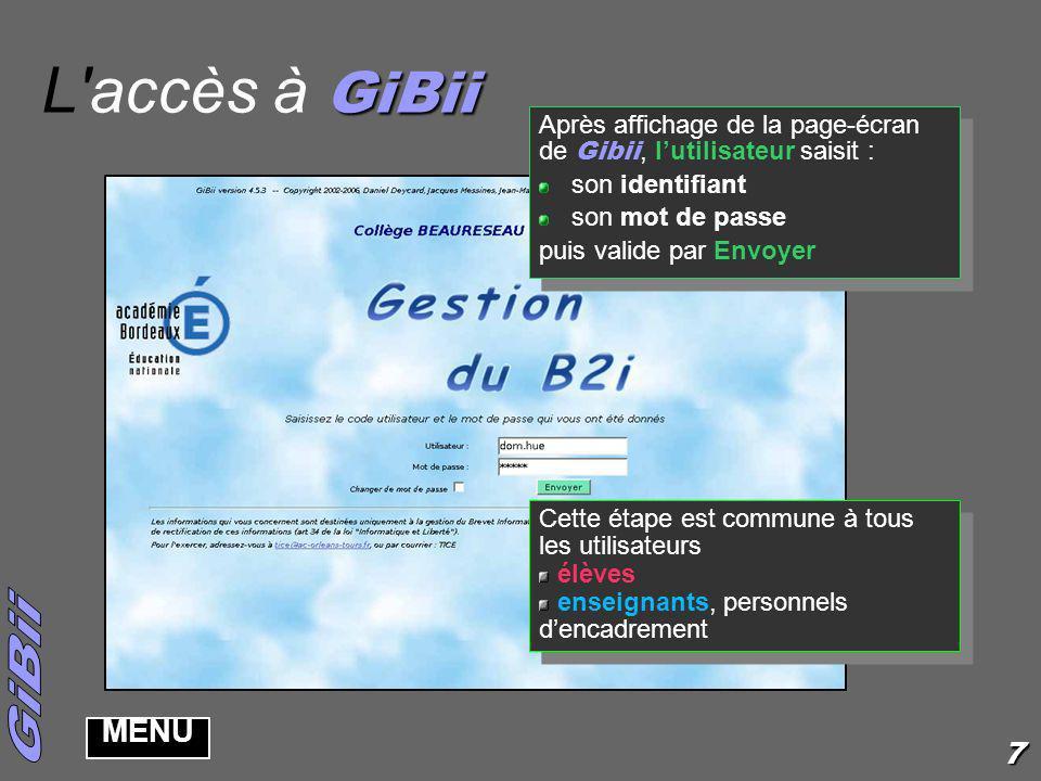 L accès à GiBii Après affichage de la page-écran de Gibii, l'utilisateur saisit : son identifiant.