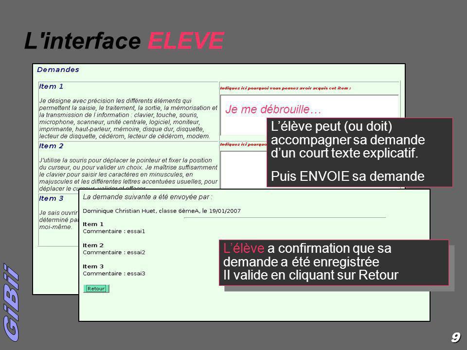 L interface ELEVE Je me débrouille… L'élève peut (ou doit) accompagner sa demande d'un court texte explicatif.