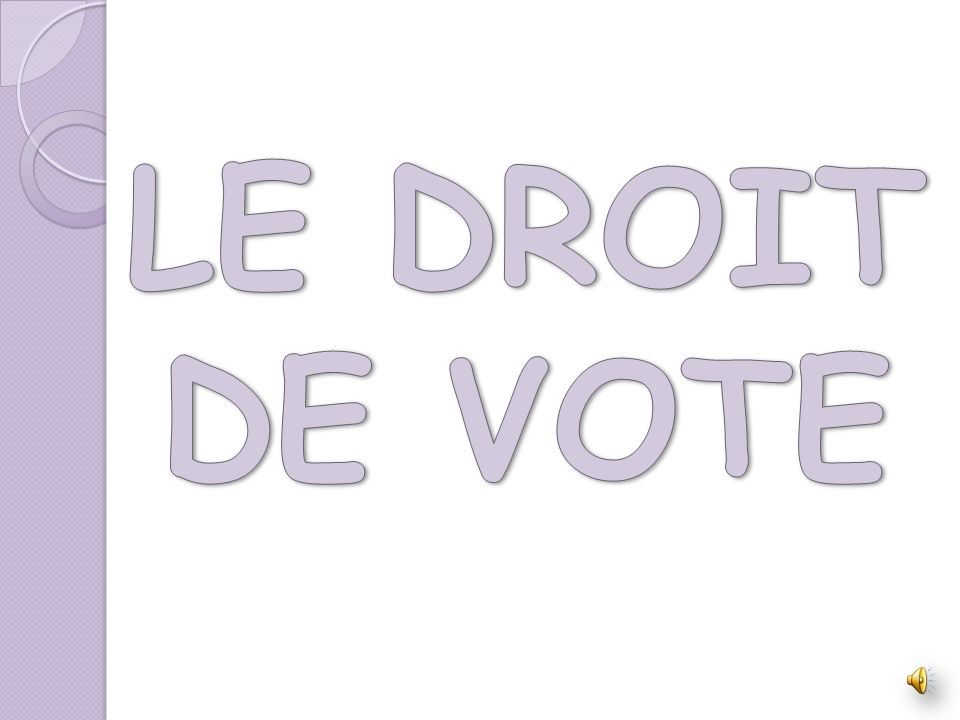 LE DROIT DE VOTE