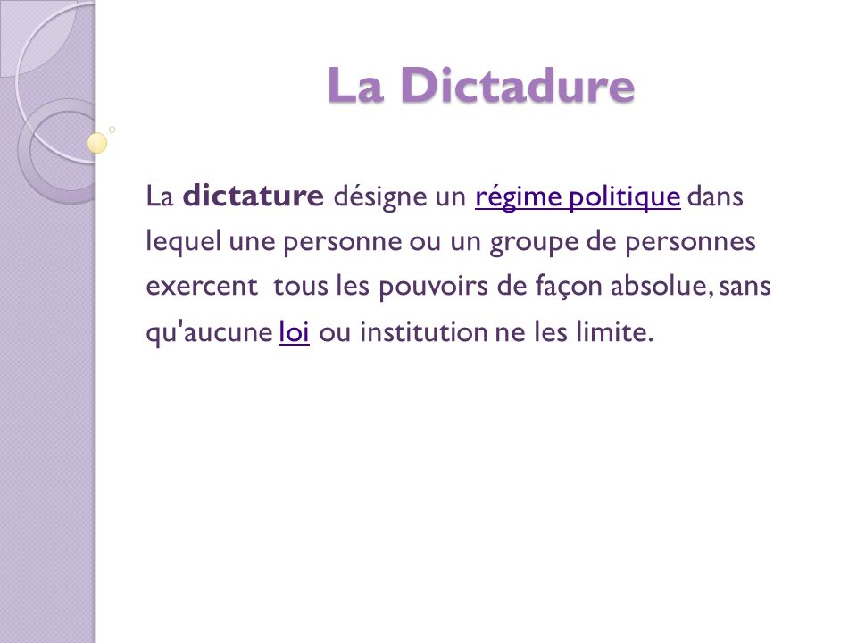 La Dictadure La dictature désigne un régime politique dans