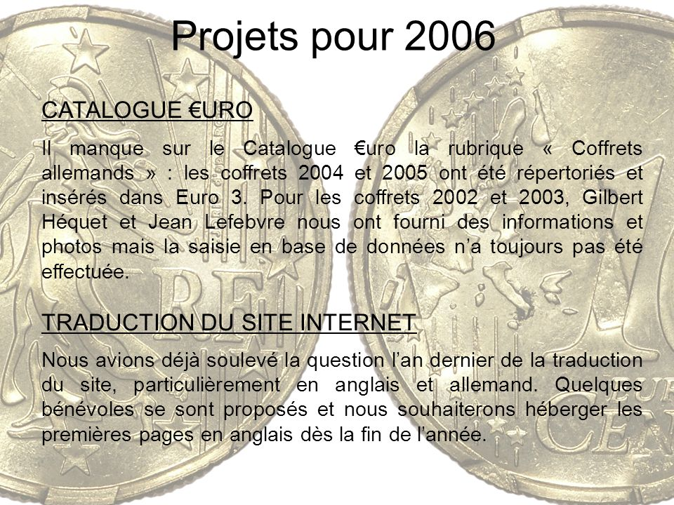 Projets pour 2006 CATALOGUE €URO TRADUCTION DU SITE INTERNET