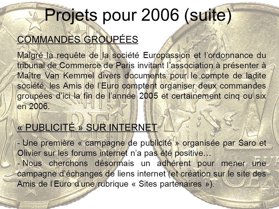 Projets pour 2006 (suite) COMMANDES GROUPÉES