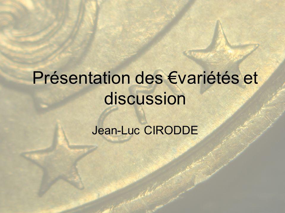 Présentation des €variétés et discussion Jean-Luc CIRODDE