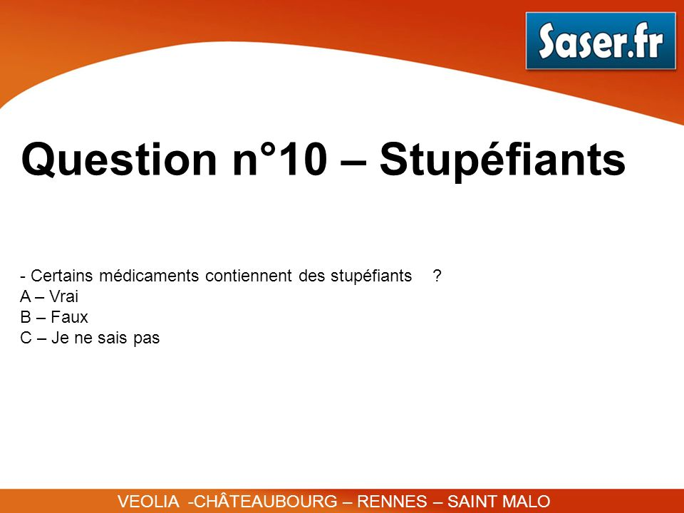 Question n°10 – Stupéfiants