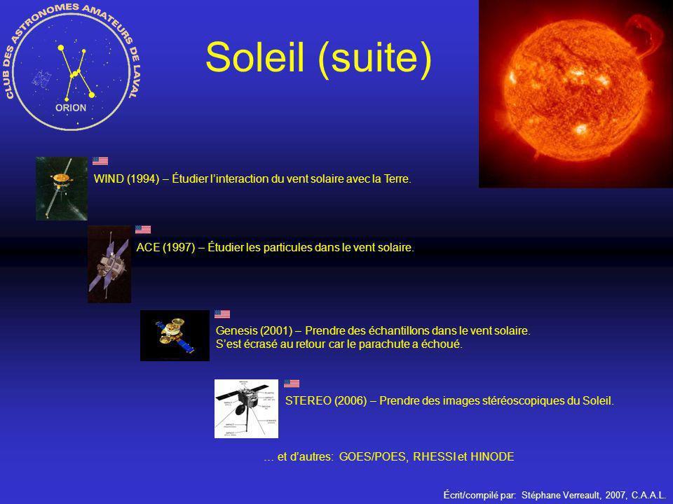Soleil (suite) WIND (1994) – Étudier l'interaction du vent solaire avec la Terre. ACE (1997) – Étudier les particules dans le vent solaire.