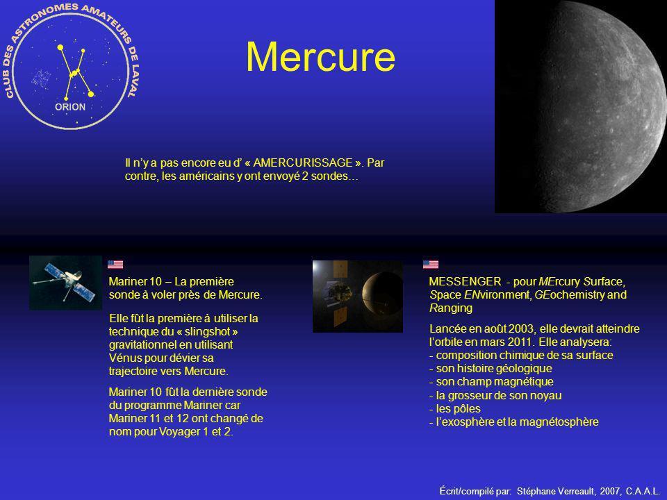 Mercure Il n'y a pas encore eu d' « AMERCURISSAGE ». Par contre, les américains y ont envoyé 2 sondes…